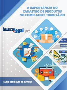 A importância do cadastro de produtos  no compliance tributário